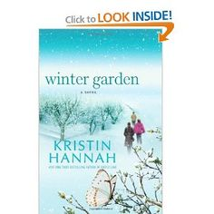 """Book Club Read: 5/5 """"We women make choices for others, not for ourselves, and when we are mothers, we...bear what we must for our children. You will protect them. It will hurt you; it will hurt them. Your job is to hide that your heart is breaking and do what they need you to do.""""  ― Kristin Hannah, Winter Garden"""