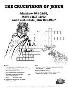 Jesus' Crucifixion Sunday School Crossword Puzzles: A printable activity that is both fun for kids and an incredible teaching resource, this Jesus' crucifixion crossword puzzle will make a great addition to your upcoming Easter Sunday school lesson. You'll love watching your kids search Matthew 26:1-27:55, Mark 14:22-15:40, Luke 22:1-23:56 and John 18:1-19:37 to solve this printable Bible activity.