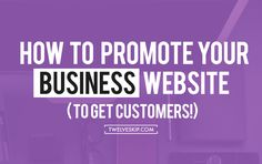 Here are the most effective ways to promote your business website to get loyal customers or clients. Market your website using these methods.