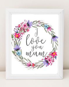 MOTHERS DAY QUOTE  I love you mum / I love you by Gloryinhermidst