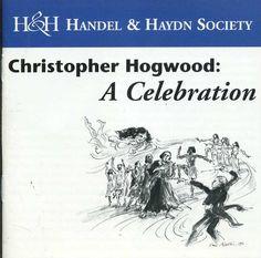 Christopher Hogwood: A Celebration (Handel & Haydn Society) H&H http://www.amazon.com/dp/B005ESSQNG/ref=cm_sw_r_pi_dp_-488tb1EJFPER