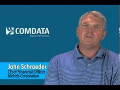 Comdata   Customer Testimonial - John Schroeder of Michels Corporation