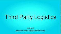 Third Party Logistics Definition - YouTube