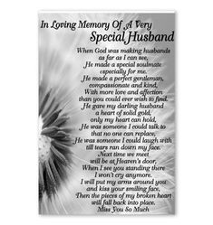In loving memory of a very special husband Birthday Poems For Husband, Happy Anniversary To My Husband, Happy Father's Day Husband, Fathers Day Poems, Birthday Quotes For Him, Love My Husband, Prayer Poems, Grief Poems, God Prayer