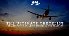 The Ultimate Checklist for Attending Aviation Maintenance Training - AIM Schools