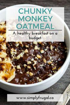 Chunky monkey oatmeal: A healthy breakfast on a budget - healthy snacks - Food&Drink Healthy Recipes On A Budget, Cooking On A Budget, Healthy Meal Prep, Budget Meals, Gourmet Recipes, Healthy Snacks, Cheap Recipes, Snacks On A Budget, Cheap Meals