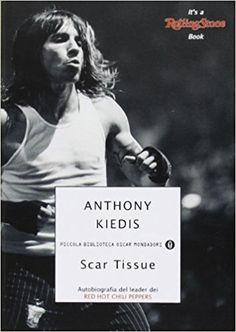 Amazon.it: Scar Tissue - Anthony Kiedis, G. Picco - Libri