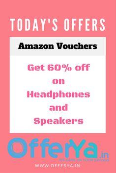 Amazon Vouchers:Get 60% off on Headphones and Speakers