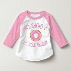 Go Shorty, DONUT Version, Girls Clothing, Girls Birthday Shirt, Funny Toddler Shirt, Kids Clothing, Baby Girl Clothing, Donut Shirt by KyCaliDesign on Etsy https://www.etsy.com/listing/476113163/go-shorty-donut-version-girls-clothing