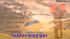 """""""We get heat from the sun, We get water from rain, We breathe through air, And sweet kiss energize the relationship"""" - HAPPY KISS DAY Kiss Day Quotes, Kissing Quotes, Famous Quotes, Best Quotes, Love Quotes, Happy Kiss Day, Sweet Kisses, Happy Relationships, Romantic Quotes"""