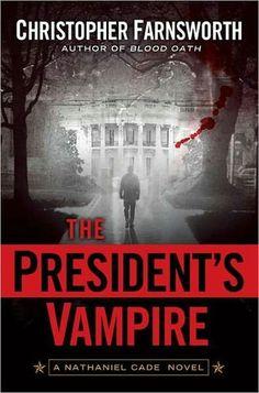 The President's Vampire (Nathaniel Cade #2). Fun supernatural fantasy, adventure too