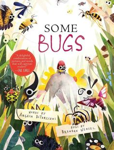 Some Bugs by Angela DiTerlizzi, illustrated by Brendan Wenzel