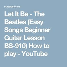 Let It Be - The Beatles (Easy Songs Beginner Guitar Lesson BS-910) How to play - YouTube