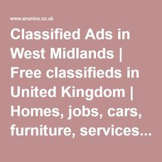 Classified Ads in West Midlands | Free classifieds in United Kingdom | Homes, jobs, cars, furniture, services... anything