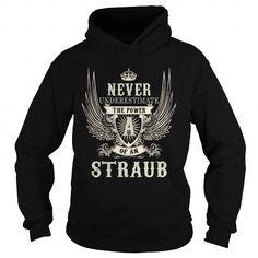 I Love STRAUB STRAUBYEAR STRAUBBIRTHDAY STRAUBHOODIE STRAUBNAME STRAUBHOODIES  TSHIRT FOR YOU T shirts