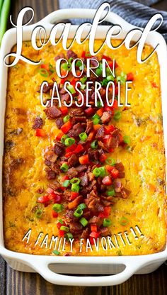 This easy corn casserole is loaded with corn, bacon, cheese, peppers and green onions.