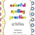 """Here are a few """"colorful"""" spelling activities that I use during my daily center time to help my kiddos practice their weekly spelling words."""