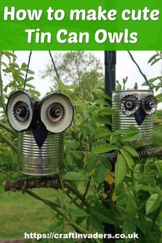 Aluminum Can Crafts, Tin Can Crafts, Owl Crafts, Crafts To Make, Crafts With Tin Cans, Recycled Tin Cans, Recycled Art, Recycled Windows, Tin Can Man