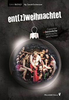 ent(z)weihnachtet: Garantiert unbesinnliche Weihnachtsgeschichten von Gerald Eschenauer http://www.amazon.de/dp/3902973137/ref=cm_sw_r_pi_dp_2b6Mvb1YN7W5F