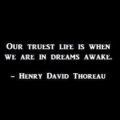 Our truest life is when we are in dreams awake.  -Henry David Thoreau read more @ http://indiahottrends.com/