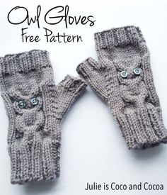 Owl Gloves (not! these are gauntlets) Free Knit Pattern - Julie is Coco and Cocoa