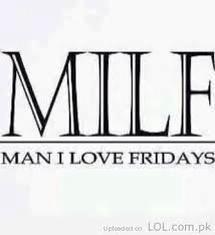 Man I Love #Fridays! #Milf #Humor #DirtyMind