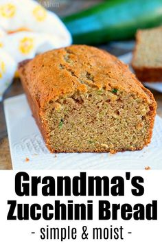 4 Points About Vintage And Standard Elizabethan Cooking Recipes! You've Gotta Try Grandma's Moist Zucchini Bread Recipe We've Made For Years And Are Finally Sharing Her Secrets With You Today. Zucchini Bread Muffins, Gluten Free Zucchini Bread, Zucchini Bread Recipes, Best Zuchinni Bread Recipe, Zucchini Loaf, Banana Bread, Zucchini Bread With Pineapple, Zucchini Relish, Vegan Zucchini