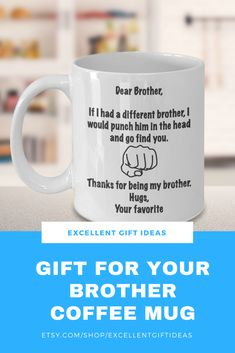 Gift For Brother From Sister Coffee Mug Bro Elder Adult Younger Birthday