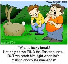 Happy Easter Funny   Stand upright, speak thy thoughts, declare The truth thou hast, that ...