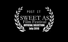 """Official selection for our short movie """"Post it"""" at the international Sweet As A Movie film festival!!"""