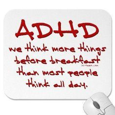 A very true and interesting quote about people with ADHD. # Attention Deficit Hyperactivity Disorder