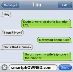 Funny Drunk Texts | Dude you were so drunk last night...