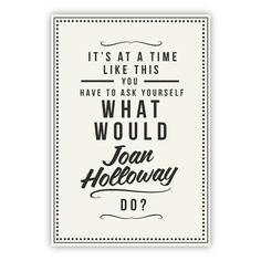 "Retro Style ""What Would..."" Art Print Typography Vintage Poster - 1950 Mad Men Joan Holloway Harris UK. £15.00, via Etsy."