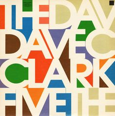 """The Dave Clark Five"" The Dave Clark Five album cover design by John Berg Vintage Graphic Design, Graphic Design Typography, Graphic Design Illustration, Graphic Design Inspiration, Typography Art, Retro Design, Greatest Album Covers, Music Album Covers, Album Design"