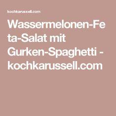 Wassermelonen-Feta-Salat mit Gurken-Spaghetti - kochkarussell.com