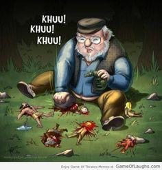 Khuu Khuu Khuu! - That mentally troubled cousin who crushed beetles (Game Of Thrones)
