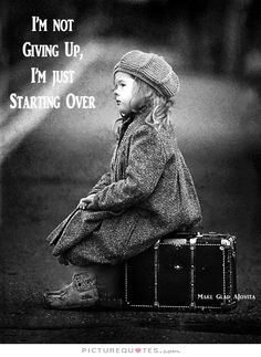 I'm not giving up, i'm just starting over. Inspirational quotes on PictureQuotes.com.