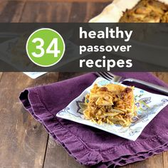 34 Healthy Passover Recipes. I want to make and eat it all!