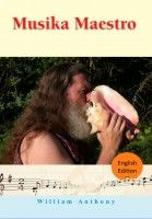 Musika Maestro (English Edition), an ebook by William Anthony at Smashwords