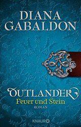 Diana Gabaldon - Outlander. Feuer und Stein.