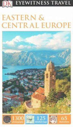 Eyewitness Travel Guide: DK Eyewitness Travel Guide: Eastern and Central...