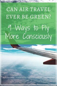 Can air travel be green? Here are 9 ways to fly more consciously. Sustainable travel advice and eco-friendly tips for flights. Planet Love, Responsible Travel, Environmentalist, Activities To Do, Air Travel, Travel Advice, Travel Essentials, Sustainability, Eco Friendly