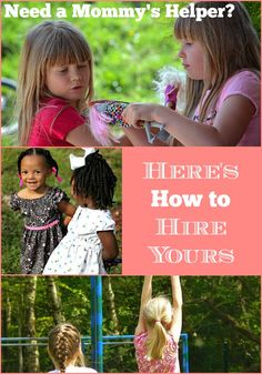 Need a Mommy's Helper? Here's How to Hire Yours! Cheaper than a babysitter, but you can still get stuff done around the house.