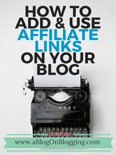How To Add & Use Affiliate Links On Your Blog  See more here/http://www.affiliatmarketing2015.blogspot.com