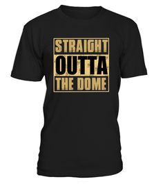 Straight outta the dome  funny video game shirts, video game shirts, video game tee shirts #videogame #videogameshirt #videogamequotes #hoodie #ideas #image #photo #shirt #tshirt #sweatshirt #tee #gift #perfectgift #birthday #Christmas