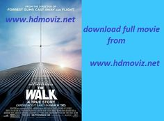 the walk 2015 full Hollywood movie download or watch online in just one click  www.hdmoviz.net