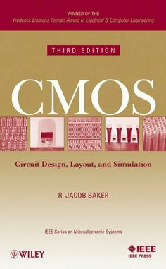 CMOS: Circuit Design, Layout, and Simulation by R. Jacob Baker. $67.35