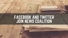 #Facebook and #Twitter join news and eyewitness media coalition