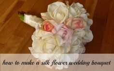 Best tutorial on how to make a silk flower bouquet that doesn't look fake