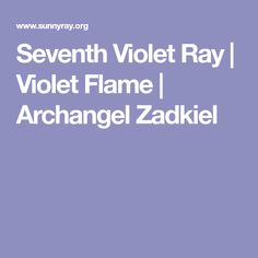 Seventh Violet Ray | Violet Flame | Archangel Zadkiel